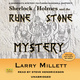 Sherlock Holmes and the Rune Stone Mystery - Larry Millett