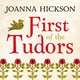 First of the Tudors - Joanna Hickson