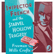Inspector French and the Starvel Hollow Tragedy - Freeman Wills Crofts
