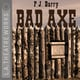 Bad Axe - P.J. Barry