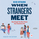 When Strangers Meet - Kio Stark