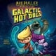 Galactic Hot Dogs 2: The Wiener Strikes Back - Max Brallier