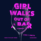 Girl Walks Out of a Bar - Lisa F. Smith