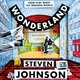 Wonderland - Steven Johnson