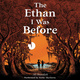 The Ethan I Was Before - Ali Standish