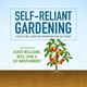 Self-Reliant Gardening - Liv Montgomery, Will Cook, Janet Williams