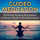 Guided Meditation: 30 Minute Positive Affirmations Hypnosis to Attract Wealth & Real Abundance (Law of Attraction, Deep Sleep Hypnosis, Anxiety & Stress Relief, Relaxation Techniques) - Mindfulness Training