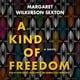 A Kind of Freedom - Margaret Wilkerson Sexton