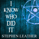 I Know Who Did It - Stephen Leather