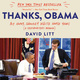 Thanks, Obama: My Hopey, Changey White House Years - David Litt