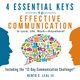 4 Essential Keys to Effective Communication in Love, Life, Work--Anywhere! - Bento C. Leal III