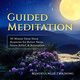 Guided Meditation: 30 Minute Deep Sleep Hypnosis for Better Sleep, Stress Relief, & Relaxation (Self Hypnosis, Affirmations, Guided Imagery & Relaxation Techniques) - Mindfulness Training