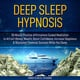 Deep Sleep Hypnosis: 30 Minute Positive Affirmations Guided Meditation to Attract Money, Wealth, Boost Confidence, Increase Happiness & Skyrocket Financial Success While You Sleep (Guided Imagery, Law of Attraction Visualizations, & Relaxation Techniques - Mindfulness Training