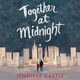 Together at Midnight - Jennifer Castle