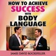 How to Achieve Success With Body Language - James David Rockefeller