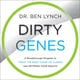 Dirty Genes - Ben Lynch
