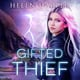 Gifted Thief - Helen Harper