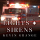 Lights and Sirens: The Education of a Paramedic - Kevin Grange