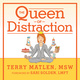 The Queen of Distraction: How Women With ADHD Can Conquer Chaos, Find Focus, and Get More Done - Terry Matlen
