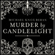 Murder by Candlelight: The Gruesome Slayings Behind Our Romance With the Macabre - Michael Beran