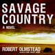 Savage Country - Robert Olmstead