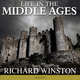 Life in the Middle Ages - Richard Winston