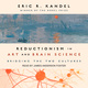 Reductionism in Art and Brain Science: Bridging the Two Cultures - Eric R. Kandel