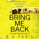 Bring Me Back - B.A. Paris