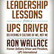 Leadership Lessons from a UPS Driver - Ron Wallace