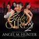 Sister Girls 2 - Angel M. Hunter
