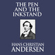 The Pen and the Inkstand - Hans Christian Andersen
