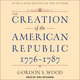 The Creation of the American Republic, 1776-1787 - Gordon S. Wood
