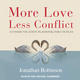 More Love, Less Conflict: A Communication Playbook for Couples - Jonathan Robinson