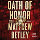 Oath of Honor - Matthew Betley