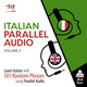 Italian Parallel Audio - Learn Italian with 501 Random Phrases using Parallel Audio - Volume 2 - Lingo Jump