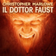 Il Dottor Faust - Christopher Marlowe