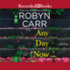 Any Day Now - Robyn Carr