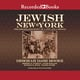 Jewish New York - Deborah Dash Moore, Annie Polland, Jeffrey S. Gurock, Howard B. Rock, Daniel Soyer
