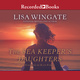 The Sea Keeper's Daughters - Lisa Wingate