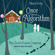 Once Upon an Algorithm: How Stories Explain Computing - Martin Erwig