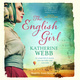 The English Girl - Katherine Webb