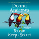 Toucan Keep a Secret - Donna Andrews