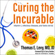 Curing the Incurable: Vitamin C, Infectious Diseases, and Toxins, 3rd Edition - Thomas E. Levy