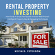 Rental Property Investing: How To Be A Smart Real Estate Investor With Proven Intelligent Property Buy & Managing Techniques - Kevin D. Peterson