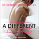 A Different Light - Morningstar Ashley