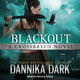 Blackout - Dannika Dark