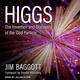 Higgs: The Invention and Discovery of the 'God Particle' - Jim Baggott