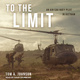 To the Limit: An Air Cav Huey Pilot in Vietnam - Tom A. Johnson