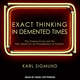 Exact Thinking in Demented Times - Karl Sigmund