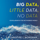 Big Data, Little Data, No Data: Scholarship in the Networked World - Christine L. Borgman